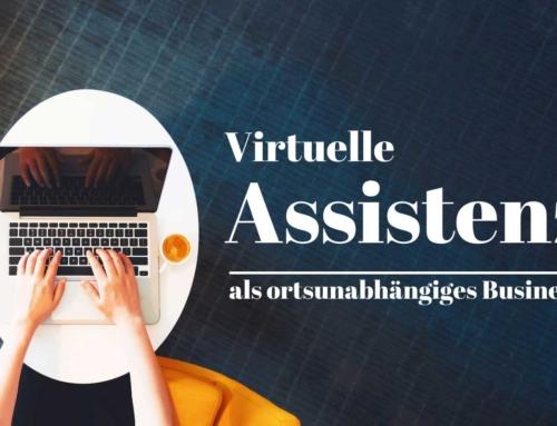Virtuelle Assistenz als ortsunabhängiges Business